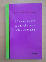 Georg von Viebahn - Care este adevarata credinta?