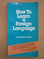 Graham E. Fuller - How to Learn a Foreign Language