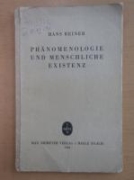 Hans Reiner - Phanomenologie und Menschliche Existenz