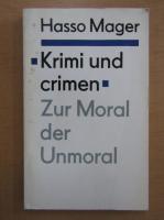 Anticariat: Hasso Mager - Krimi und crimen Zur Moral der Unmoral
