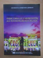 Anticariat: Henrieta Anisoara Serban - Forme simbolice si reprezentari ale fenomenelor socio-politice
