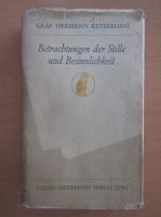 Hermann Keyserling - Betrachtungen der Stille und Besinnlichkeit