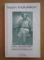 Anticariat: Ioan Indolean - Din memoria amfiteatrelor