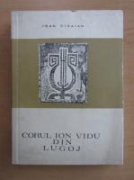 Anticariat: Ioan Stratan - Corul Ion Vidu din Lugoj