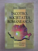 Anticariat: Ion Iliescu - Incotro societatea romaneasca?