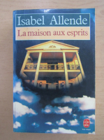 Anticariat: Isabel Allende - La maison aux esprits