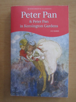 Anticariat: J. M. Barrie - Peter Pan. Peter Pan in Kensington Gardens