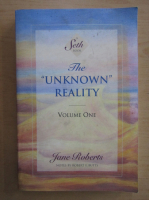 Anticariat: Jane Roberts - The Unknown Reality (volumul 1)