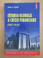 Johan A. Lybeck - Istoria globala a crizei financiare