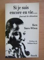 Ken Saro Wiwa - Si je suis encore en vie...