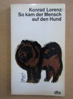 Konrad Lorenz - So kam der Mensch auf den Hund