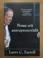 Larry C. Farrell - Noua era antreprenoriala
