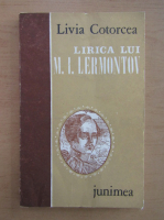 Anticariat: Livia Cotorcea - Lirica lui M. I. Lermontov
