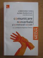 Anticariat: Loredana Ivan - Comunicarte nonverbala si constructii sociale