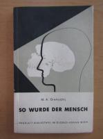 Anticariat: M. A. Gremjazkij - So wurde der mensch