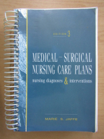 Anticariat: Marie S. Jaffe - Medical surgical nursing care plans