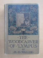 Mary E. Waller - The Wood Carver of 'Lympus