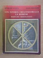 Anticariat: Nicolae Gudea - Din istoria crestinismului la romani. Marturii arheologice