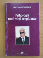 Anticariat: Nicolae Ionescu - Psihologia unei vieti trepidante