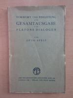 Otto Apelt - Vorwort und Einleitung zur Gesamtausgabe von Platons Dialogen