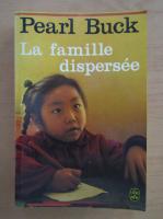 Pearl Buck - La famille dispersee