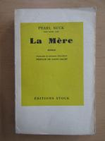 Pearl Buck - La Mere