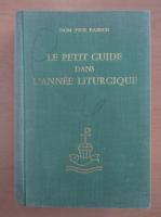 Pius Parsch - Le Petit Guide dans L' Annee Liturgique