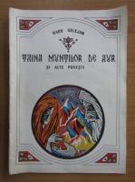 Radu Selejan - Taina muntilor de aur si alte povesti
