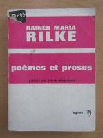 Rainer Maria Rilke - Poemes et proses