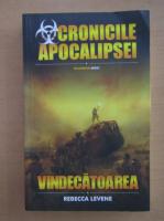 Rebecca Levene - Cronicile apocalipsei. Vindecatoarea