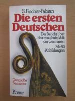 Anticariat: S. Fischer Fabian - Die ersten Deutschen