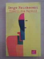 Anticariat: Serge Fauchereau - Tinerii din Mareuil