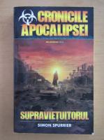 Simon Spurrier - Cronicile apocalipsei. Supravietuitorul