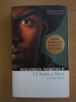 Anticariat: Solomon Northup - 12 Years a Slave. A True Story
