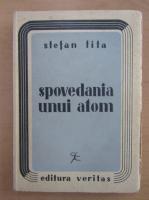 Stefan Tita - Spovedania unui atom