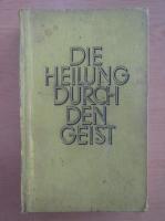 Anticariat: Stefan Zweig - Die Heilung durch den Geist