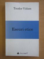 Anticariat: Teodor Vidam - Eseuri etice