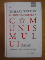 Anticariat: Thierry Wolton - O istorie mondiala a comunismului (volumul 1)