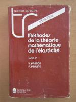 V. Parton - Methodes de la theorie mathematique de l'elasticite (volumul 2)