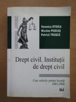 Veronica Stoica - Drept civil. Institutii de drept civil