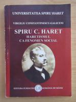 Virgiliu Constantinescu - Spiru C. Haret. Haretismul ca fenomen social