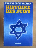 Anticariat: Abram Leon Sachar - Histoire des Juifs
