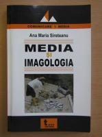 Anticariat: Ana Maria Sireteanu - Media si imagologia