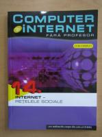Computer si internet fara profesor, volumul 14. Internet, retelele sociale