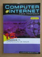 Anticariat: Computer si internet, volumul 15. Windows 7, operatiuni de baza