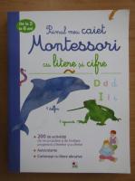 Anticariat: Delphine Urvoy - Primul meu caiet Montessori cu litere si cifre