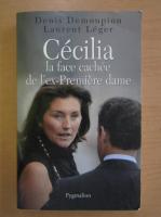 Anticariat: Denis Demonpion - Cecilia la face cachee de l'ex-premiere dame