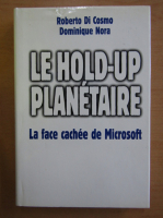 Anticariat: Dominique Nora - Le Hold-up Planetaire