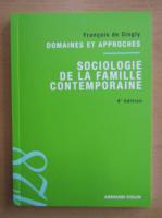 Anticariat: Francois de Singly - Sociologie de la Famille Contemporaine