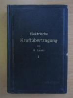 Anticariat: H. Kyser - Die elektrische Kraftubertragung (volumul 1)
